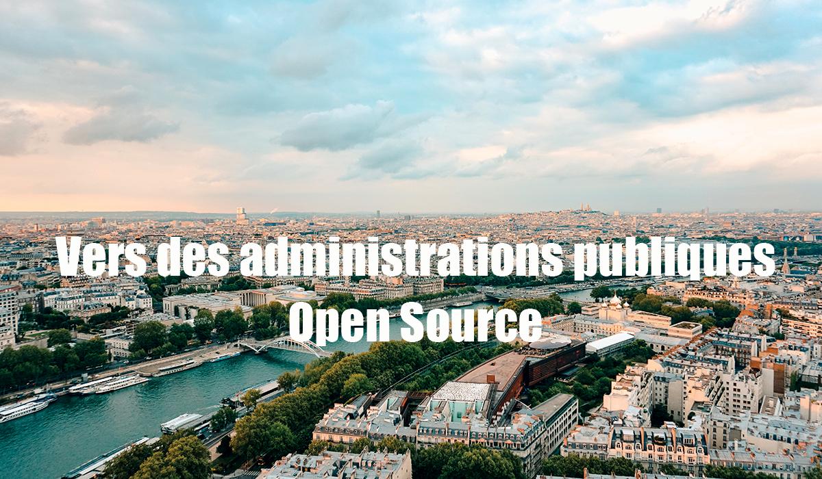 Vers des administrations publiques Open Source et libres  !